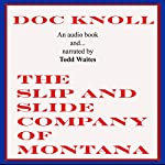 The Slip and Slide Company of Montana | Doc Knoll