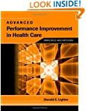 Advanced Performance Improvement In Health Care: Principles And Methods