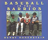 Baseball in the Barrios (0152005048) by Horenstein, Henry