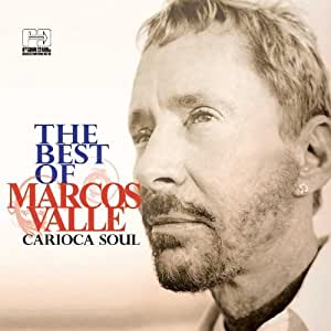 Best of Marcos Valle: Carioca Soul by Valle, Marcos [Music CD