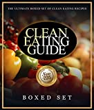 Clean Eating Guide: How to Keep Healthy and Fit: Includes New Clean Eating Recipes For 2015 With Natural Ingredients