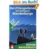 Berchtesgadener und Chiemgauer Wanderberge. Rother Wanderbuch. 50 Touren zwischen Inn und Salzach