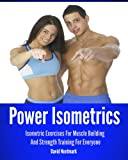 img - for Power Isometrics: Isometric Exercises For Muscle Building And Strength Training For Everyone (Animal Kingdom Workouts) book / textbook / text book