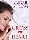 Cross My Heart (A Contemporary Romance Novel)