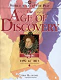 World Atlas of the Past: The Age of Discovery Volume 3: 1492 TO 1815 (0195216911) by Haywood, John