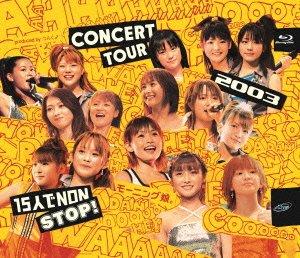 "Morning Musume モーニング娘。- コンサート2003""15人で NON STOP!"" Morning Musume CONCERT TOUR 2003 15Nin De NON STOP!"
