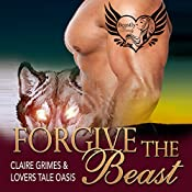 Forgive the Beast: Beastly Beauty, Book 5   Claire Grimes,  Lovers Tale Oasis