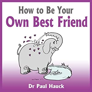 How to Be Your Own Best Friend Audiobook