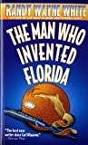 The Man Who Invented Florida (Dead Letter Mysteries) (0312953984) by Randy Wayne White