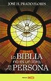 La Biblia no es un libro, es una Persona