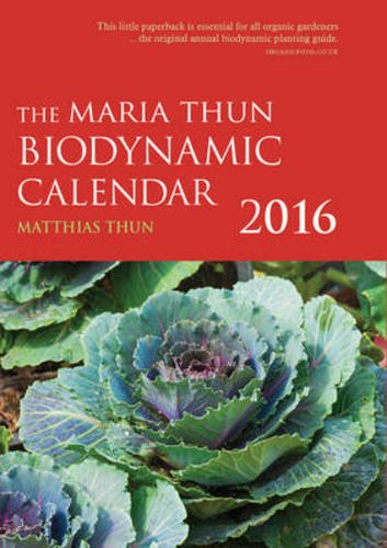 The Maria Thun Biodynamic Calendar 2016