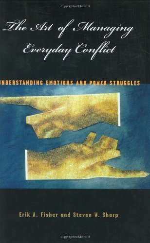 The Art of Managing Everyday Conflict: Understanding Emotions and Power Struggles