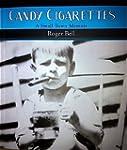 Candy Cigarettes: A Small Town Memoir