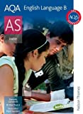 AQA English Language B AS: Student's Book Alan Pearce