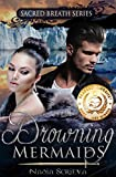 Drowning Mermaids (Sacred Breath Book 1)