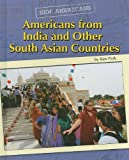 Americans from India and Other South Asian Countries (New Americans) (0761443053) by Park, Ken