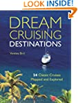 Dream Cruising Destinations: 24 Class...