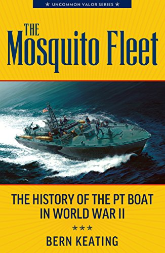 The Mosquito Fleet: The History of the PT Boat in World War II