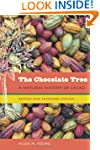 The Chocolate Tree: A Natural History...