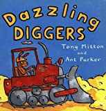 Dazzling Diggers (Turtleback School & Library Binding Edition) (Amazing Machines)
