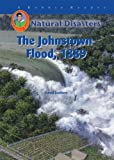 img - for The Johnstown Flood, 1889 (Robbie Readers) (Natural Disasters (Mitchell Lane)) book / textbook / text book