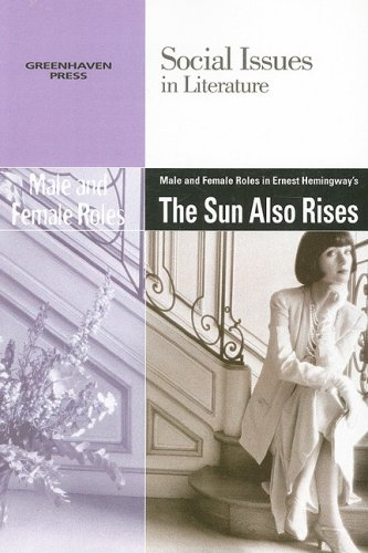 Male And Female Roles In Hemingway's The Sun Also Rises (Social Issues in Literature)