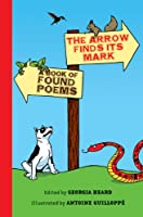 The Arrow Finds Its Mark: A Book of Found Poems