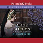 Anne Boleyn: A King's Obsession | Alison Weir