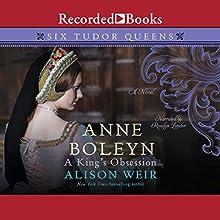 Anne Boleyn: A King's Obsession Audiobook by Alison Weir Narrated by Rosalyn Landor