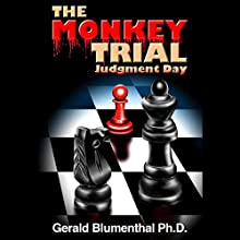 The Monkey Trial: Judgment Day Audiobook by Gerald Blumenthal Narrated by Kathryn Raaker