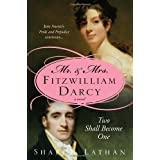 Mr. & Mrs. Fitzwilliam Darcy: Two Shall Become One (The Darcy Saga) ~ Sharon Lathan