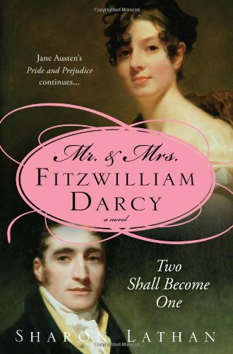 Mr and Mrs Fitzwilliam Darcy: Two Shall Become One (Mr & Mrs Fitzwilliam Darcy)