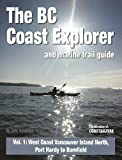 BC Coast Explorer & Marine Trail Guide Vol 1: West Coast Vancouver Island North, Port Hardy to Bamfield