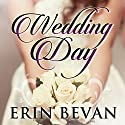 Wedding Day Audiobook by Erin Bevan Narrated by Kathleen Miranti