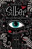Silber - Das erste Buch der Träume: Roman (Ab 12 Jahren)