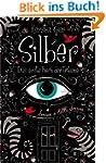 Silber - Das erste Buch der Tr�ume: R...