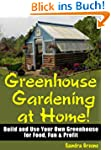 "Greenhouse Gardening at Home! ""Build..."