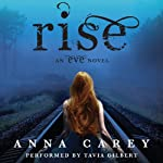 Rise: An Eve Novel, Book 3 (       UNABRIDGED) by Anna Carey Narrated by Tavia Gilbert