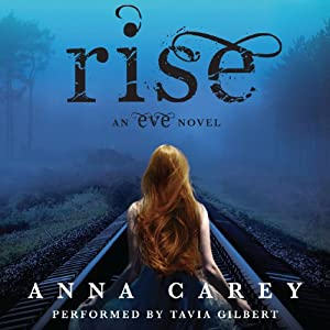 Rise: An Eve Novel, Book 3 | [Anna Carey]