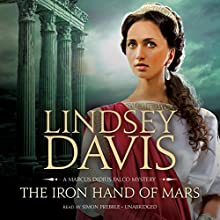 The Iron Hand of Mars: The Marcus Didius Falco Mysteries, Book 4 (       UNABRIDGED) by Lindsey Davis Narrated by Simon Prebble