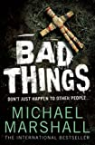 Michael Marshall Bad Things