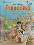 Walt Disney's Pinocchio Learns the Truth: A Book About Honesty (Disney's Classic Value Stories) (0307116700) by Disney, Walt