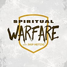 Spiritual Warfare (       UNABRIDGED) by Skip Heitzig Narrated by Skip Heitzig