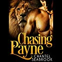Chasing Payne: Therian Agents, Book 1 Audiobook by Chantel Seabrook Narrated by Bryan L. Anderson