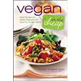 Vegan on the Cheap: Great Recipes and Simple Strategies That Save You Time and Moneyby Robin Robertson