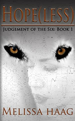 Hope(less) Judgement of the Six by Melissa Haag
