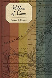 (FREE on 7/8) Ribbon Of Love: A Novel Of Colonial America: Book One In The Tapestry Of Love Series by Donna R Causey - http://eBooksHabit.com