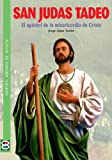 img - for San Judas Tadeo: El ap stol de la misericorida de Cristo (Santos. Amigos de Dios) (Spanish Edition) book / textbook / text book