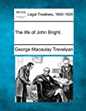 img - for The life of John Bright. book / textbook / text book