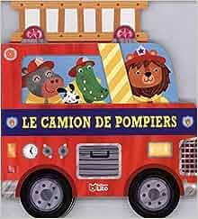 Le Camion de Pompiers: 9782244300597: Amazon.com: Books